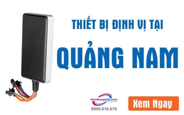 thiet-bi-dinh-vi-tai-quang-nam