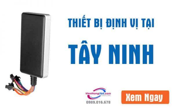 thiet-bi-dinh-vi-tai-tay-ninh