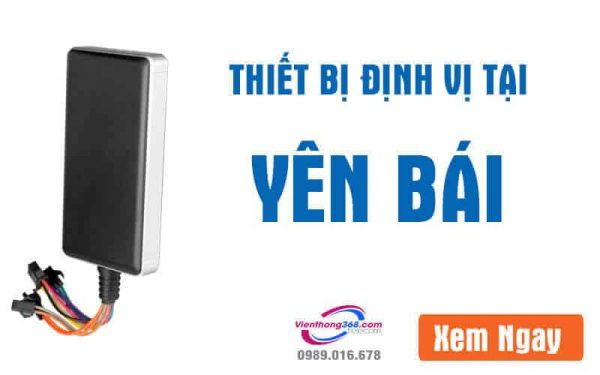 thiet-bi-dinh-vi-tai-yen-bai